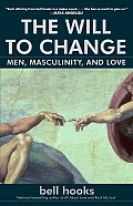 The Will to Change: Men, Masculinity, and Love Cover
