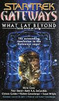 What Lay Beyond Star Trek Gateways 7