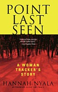 Point Last Seen A Woman Trackers Story