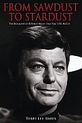 From Sawdust to Stardust The Biography of DeForest Kelley Star Treks Dr McCoy