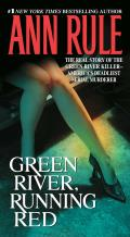Green River, Running Red: The Real Story of the Green River Killer--America's Deadliest Serial Murderer Cover