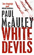 White Devils Uk by Paul J Mcauley