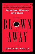 Blown Away American Women & Guns