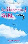 Bulletproof Girl: Stories