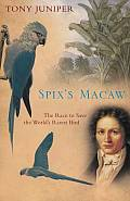 Spixs Macaw the Race To Save the World