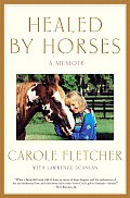 Healed By Horses Carole Fletcher Story