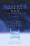 Tales from the Bed: On Living, Dying, and Having It All Cover