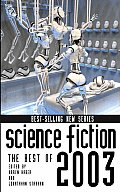 Science Fiction: The Best Of 2003 (Science Fiction: The Best Of ...) by Karen Haber and Jonathan Strahan