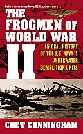 Frogmen of World War II An Oral History of the U S Navys Underwater Demolition Teams
