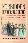 Forbidden Fruit: Love Stories from the Underground Railroad