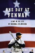 One Day At Fenway A Day In The Life Of