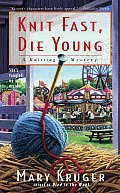 Knit Fast Die Young A Knitting Mystery