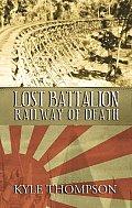 Lost Battalion Railway Of Death