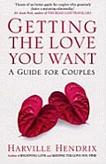 Getting the Love You Want A Guide for Couples