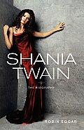 Shania Twain: The Biography