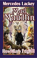 Mad Maudlin (Bedlam Bard #6) by Mercedes Lackey and Rosemary Edghill