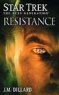 Resistance (Star Trek Next Generation) by J. M. Dillard