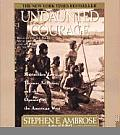Undaunted Courage: Meriwether Lewis Thomas Jefferson and the Opening of the American West (Abridged) Cover