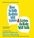 How to Talk So Kids Will Listen...and Listen So Kids Will Talk