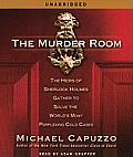 The Murder Room: The Heirs of Sherlock Holmes Gather to Solve the World's Most Perplexing Cold Cases (Abridged) Cover