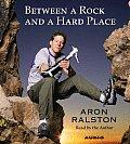 Between A Rock & A Hard Place Abridged