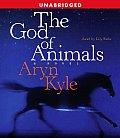 God Of Animals Unabridged