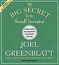 The Big Secret for the Small Investor: The New Route to Long-Term Investment Success