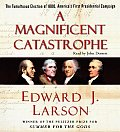Magnificent Catastrophe The Tumultuous Election of 1800 Americas First Presidential Campaign
