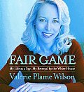 Fair Game My Life as a Spy My Betrayal by the White House
