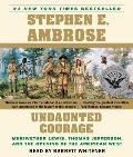 Undaunted Courage: Meriwether Lewis Thomas Jefferson and the Opening of the American West Cover