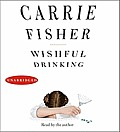 Wishful Drinking Unabridged