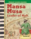 Mansa Musa: Leader of Mali (Primary Source Readers)