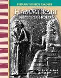 Hammurabi: Babylonian Ruler (Primary Source Readers)