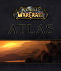 World of Warcraft Atlas (Official Strategy Guides)