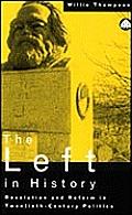 The Left in History: Revolution and Reform in Twentieth-Century Politics