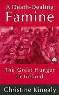 Death Dealing Famine The Great Hunger In