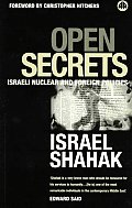 Open Secrets Israeli Foreign & Nuclear Policies