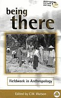 Being There: Fieldwork in Anthropology (Anthropology, Culture and Society)
