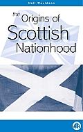 The Origins of Scottish Nationhood
