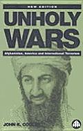 Unholy Wars Afghanistan America & Int