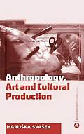 Anthropology Art & Cultural Production Histories Themes Perspectives