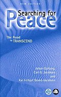 Searching for Peace: The Road to Transcend (Peace by Peaceful Means)