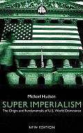 Super Imperialism - New Edition: The Origin and Fundamentals of U.S. World Dominance Cover