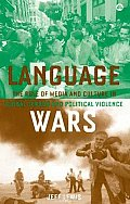 Language Wars: The Role of Media and Culture in Global Terrr and Political Violence