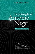 The Philosophy of Antonio Negri, Volume Two: Revolution in Theory