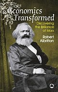 Economics Transformed: Discovering the Brilliance of Marx