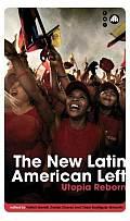 The New Latin American Left: Utopia Reborn (Transnational Institute)