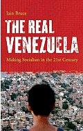 Real Venezuela Making Socialism in the 21st Century