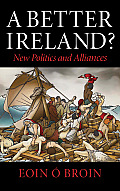 A Better Ireland: Arguments for a New Republic