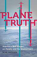 Plane Truth: Aviation's Real Impact on People and the Environment
